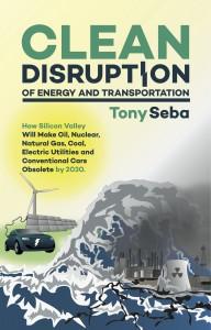 Tony Seba author of Clean Disruption of Energy and Transportation